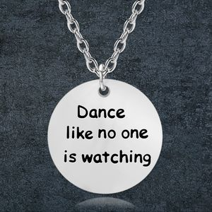 Dance Like No One Is Watching Quote Necklace